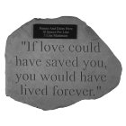 """If Love Could Have..."" Engravable Garden Memorial Stone"