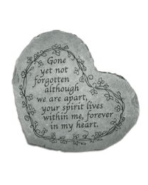 """Gone Yet Not Forgotten..."" Heart Shaped Garden Stone"