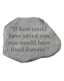 """""""If Love Could Have..."""" Large Garden Memorial Stone"""