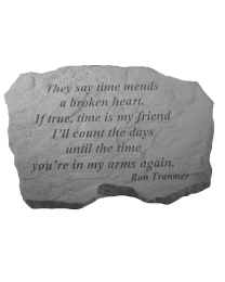 """""""They Say Time Mends..."""" Garden Memorial Stone"""
